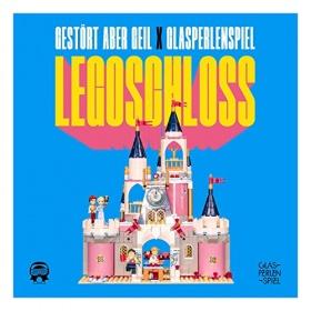 GLASPERLENSPIEL & GESTÖRT ABER GEIL - LEGOSCHLOSS